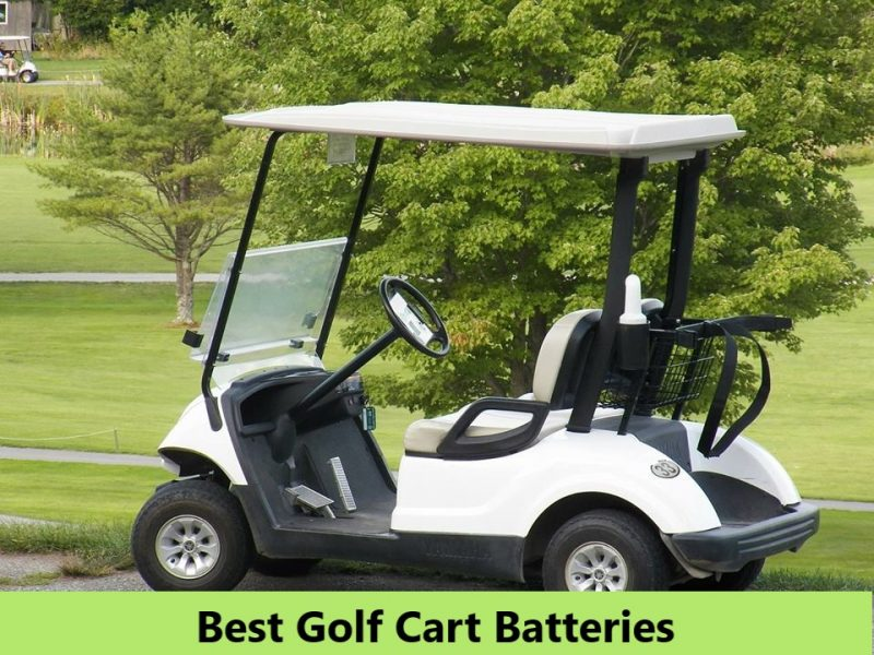 Top 10 Best Golf Cart Batteries 2019 - Review & Buying Guide